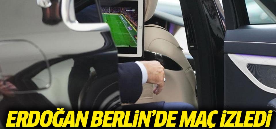 Cumhurbaşkanı Erdoğan, Berlin'de maç izledi