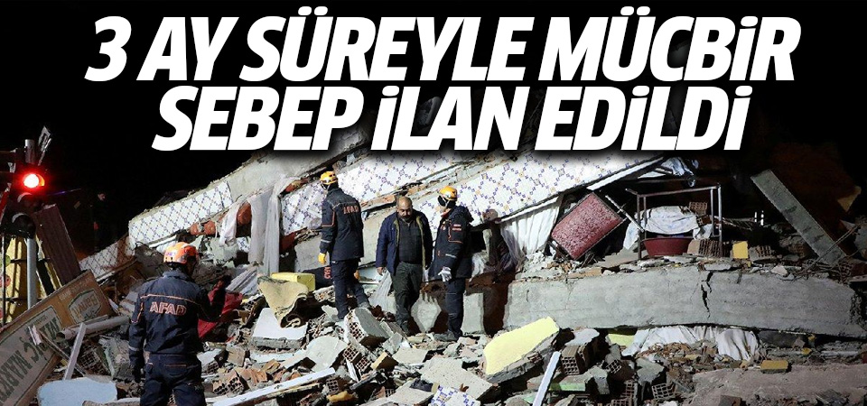 Elazığ ve Malatya'da 3 ay süreyle mücbir sebep hali ilan edildi