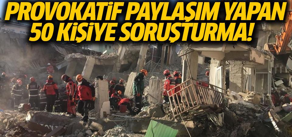 Provokatif deprem paylaşımı yapan 50 kişiye soruşturma