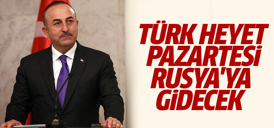 Bakan Mevlüt Çavuşoğlu : Türk heyeti Rusya'ya gidecek
