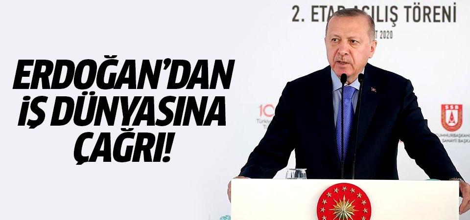 Başkan Erdoğan'dan iş dünyasına çağrı