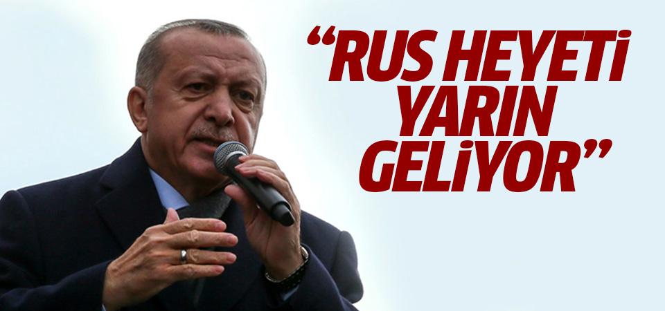 Erdoğan: Rus heyeti yarın geliyor