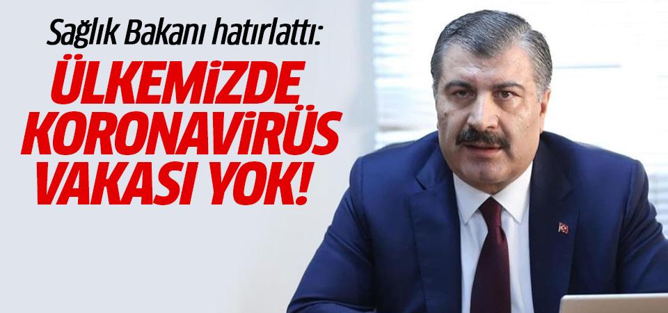 Sağlık Bakanı: Ülkemizde koronavirüs vakasına rastlanmamıştır