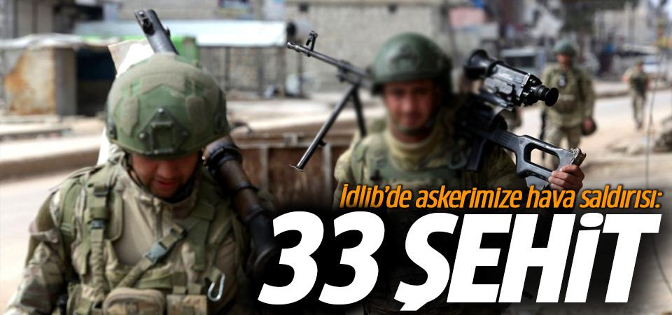 İdlib'de askerimize hava saldırısı: 33 şehit!