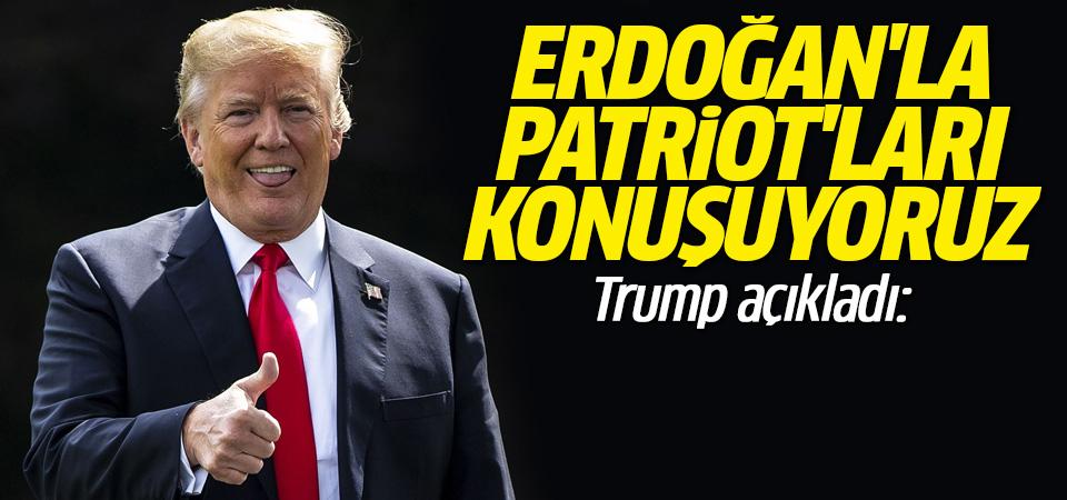 Trump: Erdoğan'la Patriot'ları konuşuyoruz