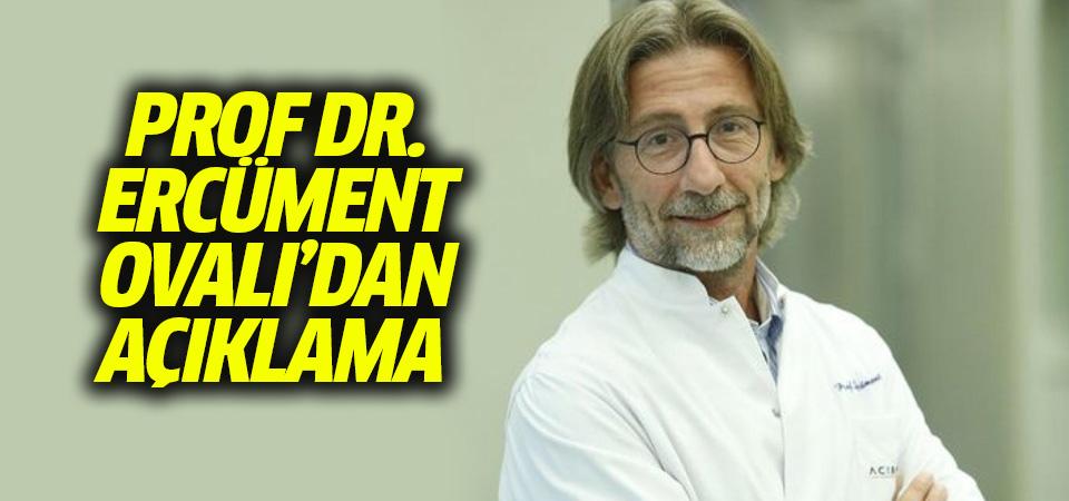 Aşı çalışması yürüten Prof. Dr. Ercüment Ovalı'dan açıklama