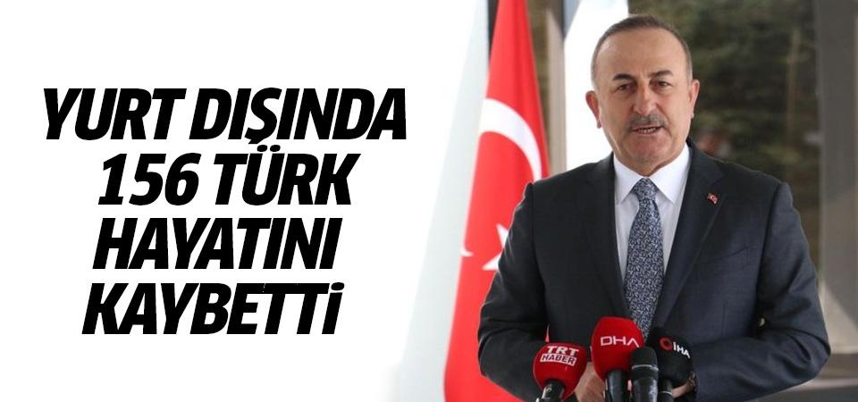 Çavuşoğlu: Yurt dışında hayatını kaybeden Türklerin sayısı 156'ya yükseldi