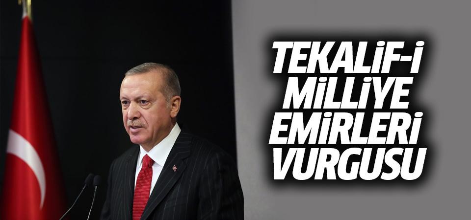 Erdoğan'dan Tekalif-i Milliye emirleri vurgusu