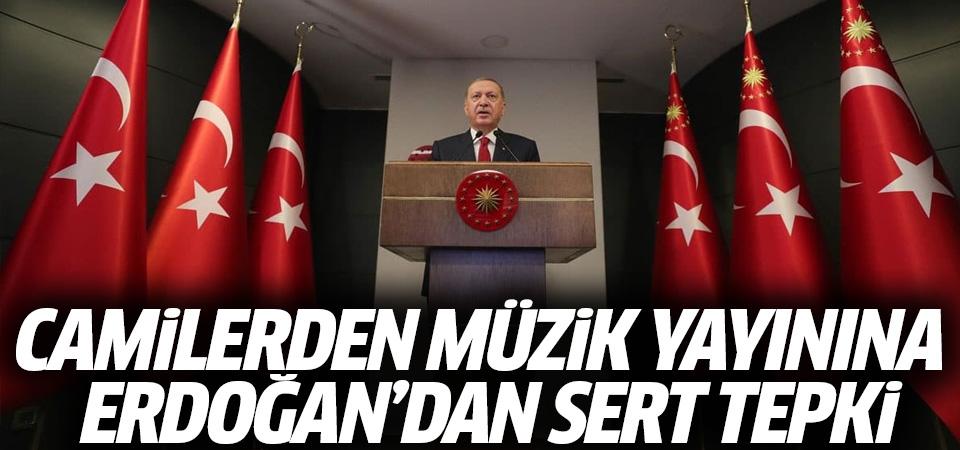Erdoğan'dan camilerden müzik dinletilmesine tepki