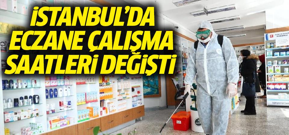 İstanbul'da eczanelerin çalışma saatleri değişti