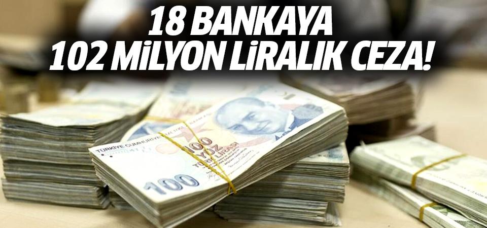 BDDK'dan 18 bankaya 102 milyon liralık ceza