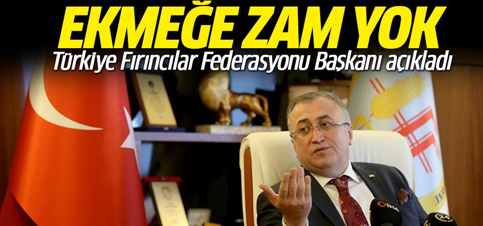 Türkiye Fırıncılar Federasyonu Başkanı'ndan 'ekmek zammı' açıklaması