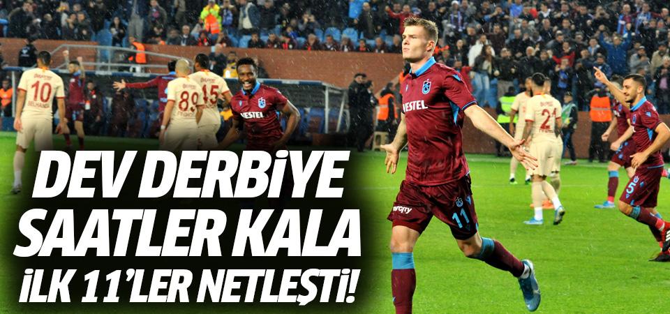 Galatasaray - Trabzonspor derbisine saatler kala ilk 11'ler belli oldu