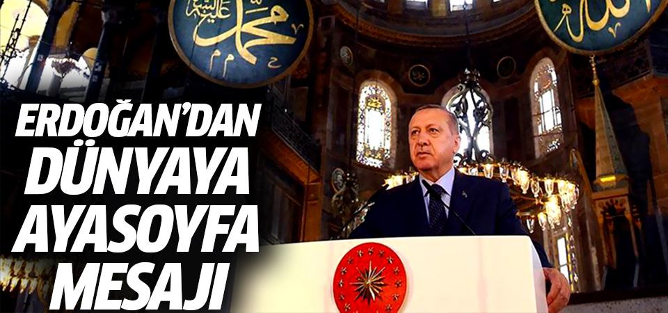Erdoğan'dan dünyaya Ayasoyfa mesajı