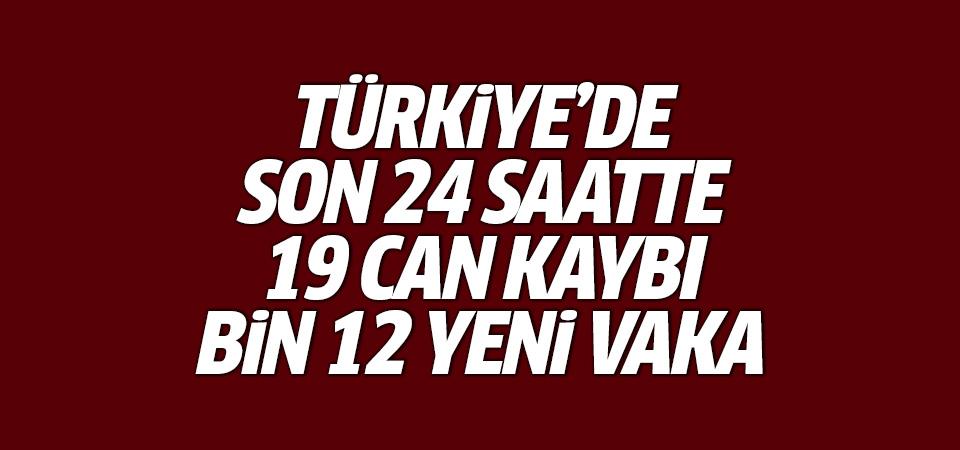 Türkiye'de corona virüsten son 24 saatte 19 can kaybı, bin 12 yeni vaka