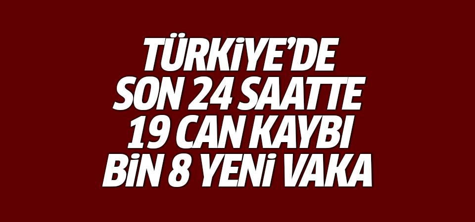Türkiye'de corona virüsten son 24 saatte 19 can kaybı, bin 8 yeni vaka