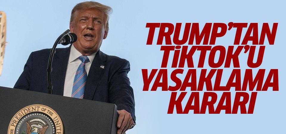 Trump: TikTok'u ABD'de yasaklayacağız