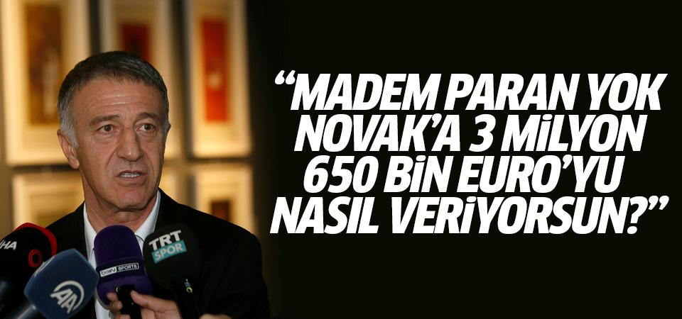 Ağaoğlu: Madem paran yok, Novak'a 3 milyon 650 bin euro'yu nasıl veriyorsun?
