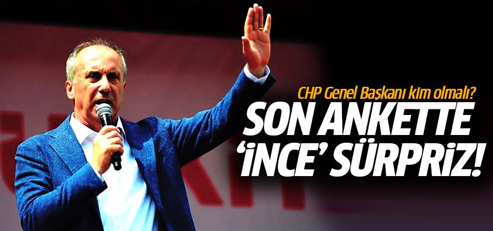 CHP anketinde Muharrem İnce sürprizi!