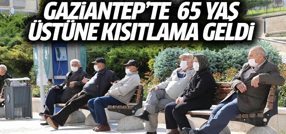 Gaziantep'te 65 yaş üstüne Kovid-19 kısıtlaması