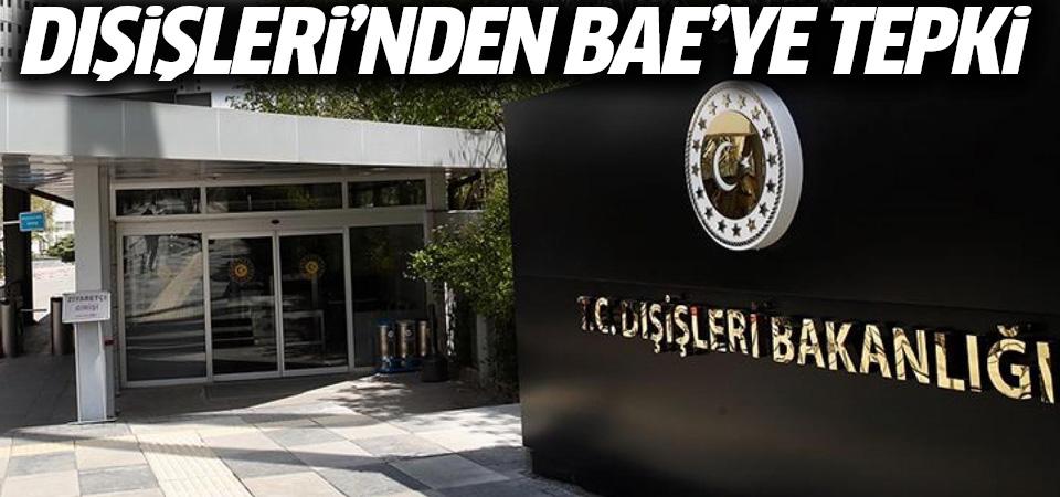 Dışişleri Bakanlığı'ndan BAE'ye sert tepki
