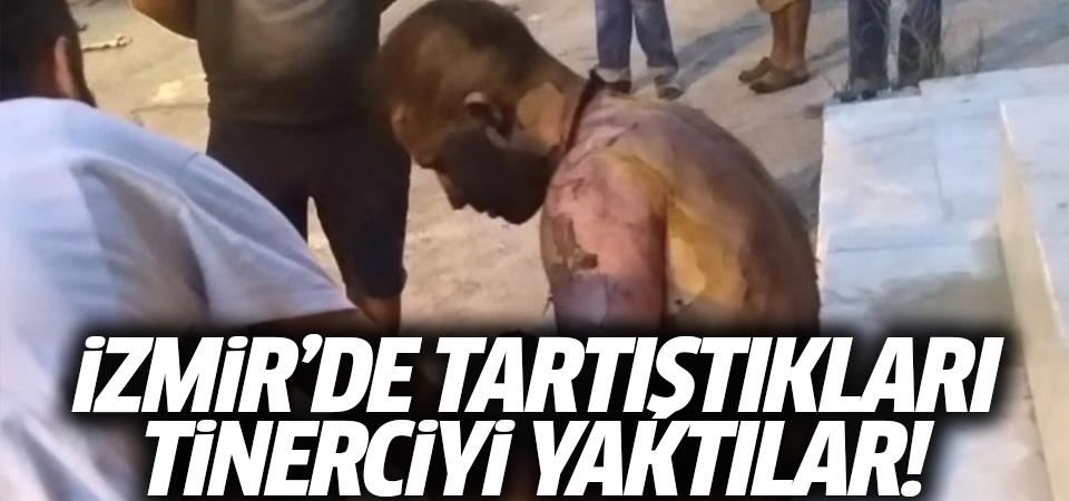 İzmir'de saldırganlar, tartıştıkları tinerciyi yaktılar