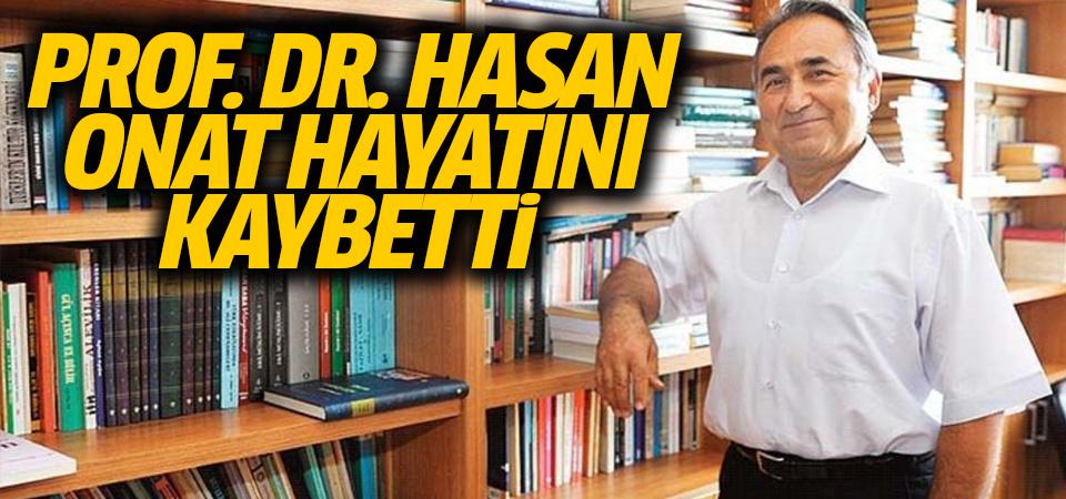 Koronavirüs tedavisi gören Prof. Dr. Onat hayatını kaybetti