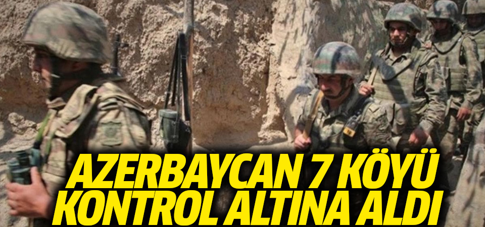 Azerbaycan: Ermenistan'ın savunma hattı kırıldı, 7 köy kontrol altına alındı