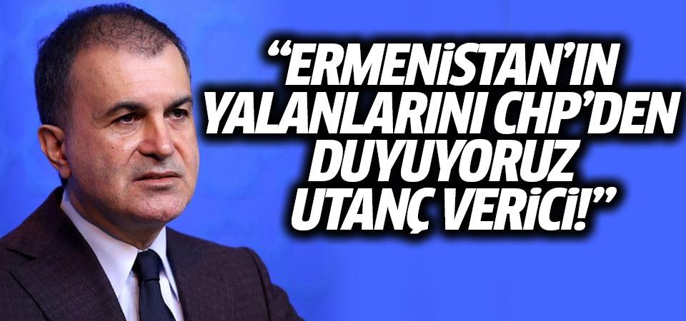 AK Parti Sözcüsü Çelik: Ermenistan'ın yalanlarını CHP'den duyuyoruz, utanç verici