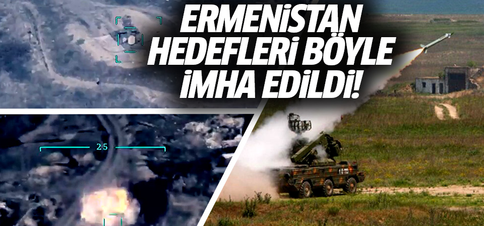 Ermenistan hedefleri böyle imha edildi