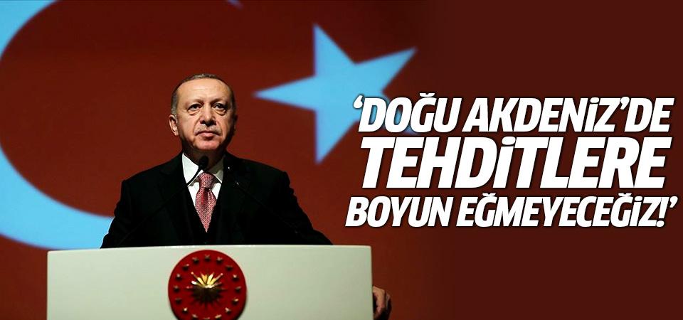 Erdoğan'dan Doğu Akdeniz paylaşımı: Tehditlere boyun eğmeyeceğiz!