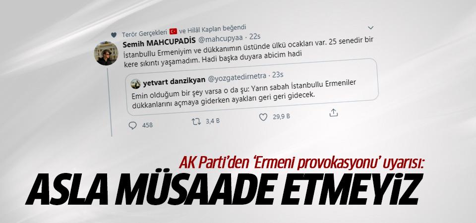 AK Parti'den 'Ermeni provokasyonu' uyarısı: Asla müsaade etmeyiz