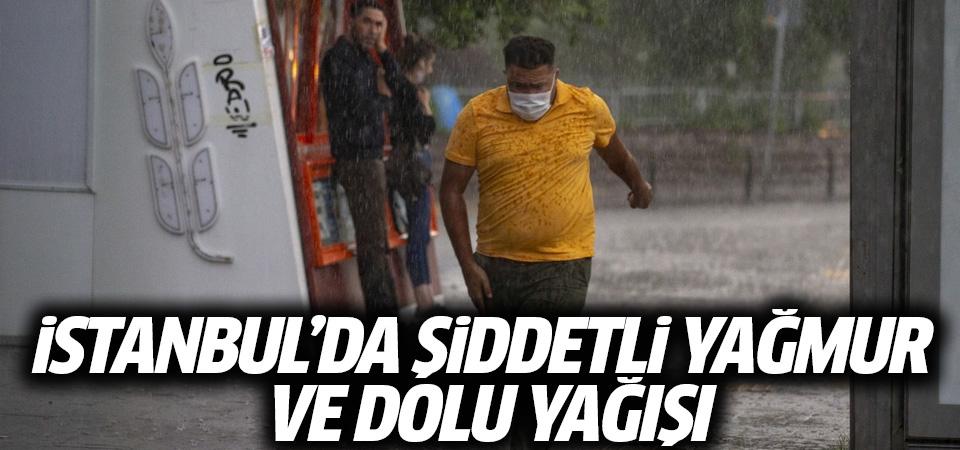 İstanbul'da şiddetli yağmur ve dolu yağışı