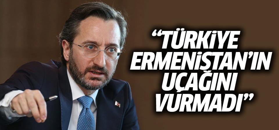 İletişim Başkanı Altun: Türkiye, Ermenistan'ın uçağını vurmadı