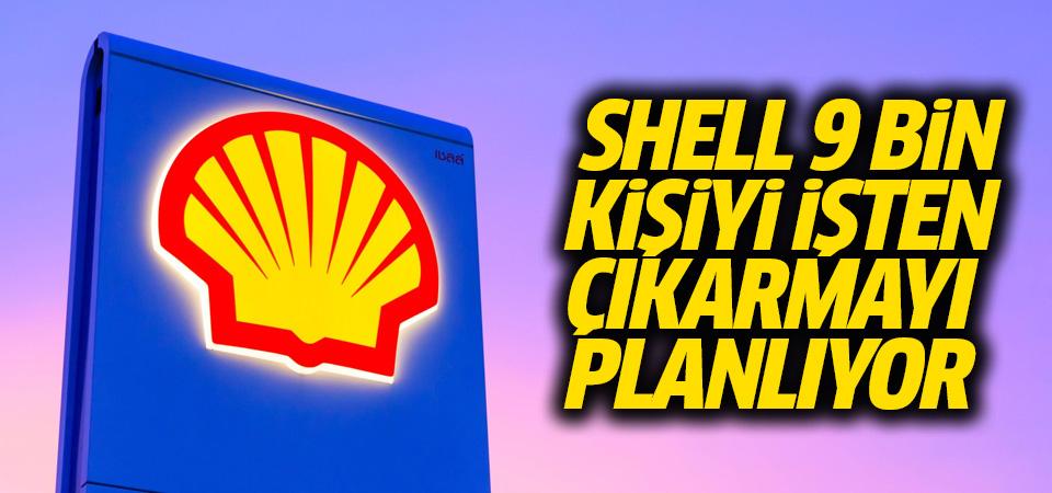 Hollandalı Shell, 9 bin kişiyi işten çıkarmayı planlıyor