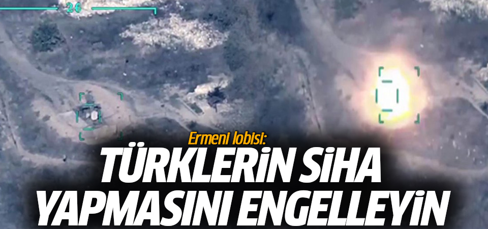 Ermeni Lobisi: Türklerin SİHA yapmasını engelleyin