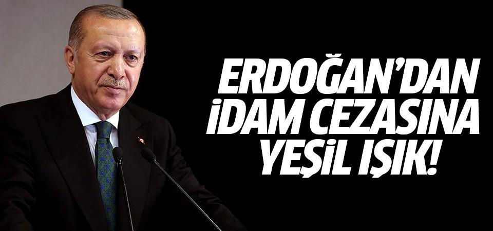 Erdoğan'dan idam cezasına yeşil ışık
