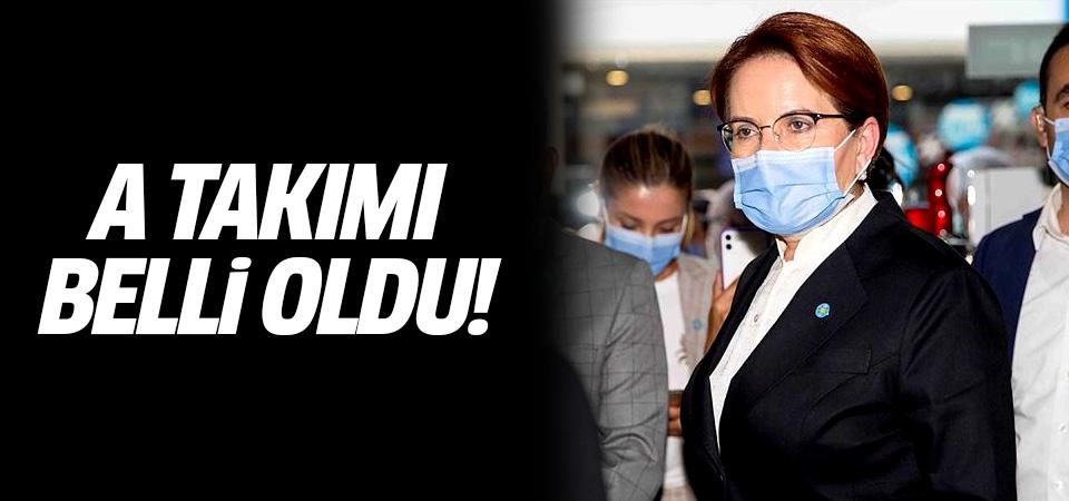 Meral Akşener'in A takımı belli oldu! Sürpriz isimler