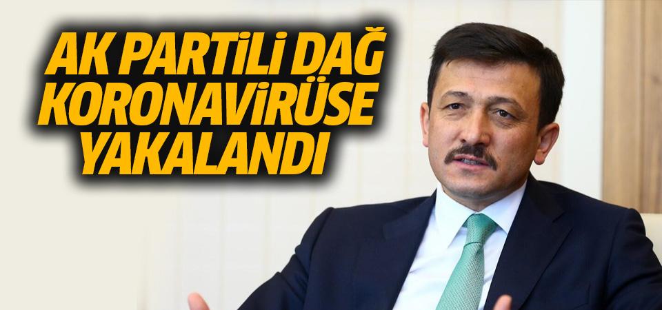 AK Partili Dağ koronavirüse yakalandı
