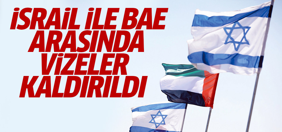 İsrail ile BAE vize muafiyet anlaşması imzaladı