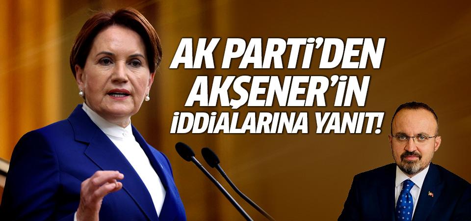 Ak Parti'den Meral Akşener'in iddialarına yanıt