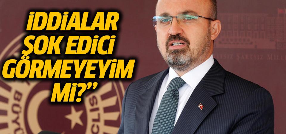 AK Partili Turan'dan Akşener'e: İddialar şok edici, görmeyeyim mi?