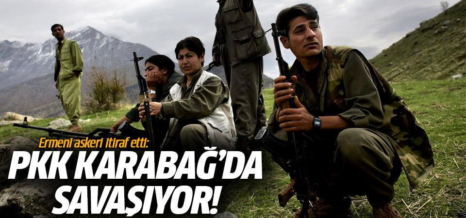 Ermeni askeri itiraf etti: PKK Karabağ'da savaşıyor!