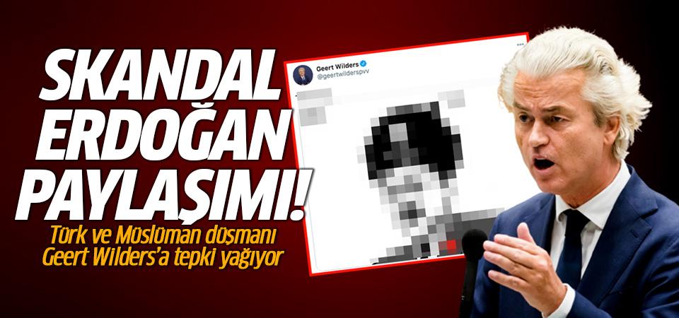 Skandal Erdoğan paylaşımı! Türk ve Müslüman düşmanı Geert Wilders'a tepki yağıyor