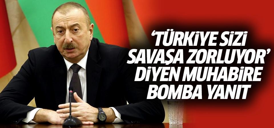 'Türkiye sizi savaşa zorluyor' diyen ABD'li muhabire Aliyev'den yanıt