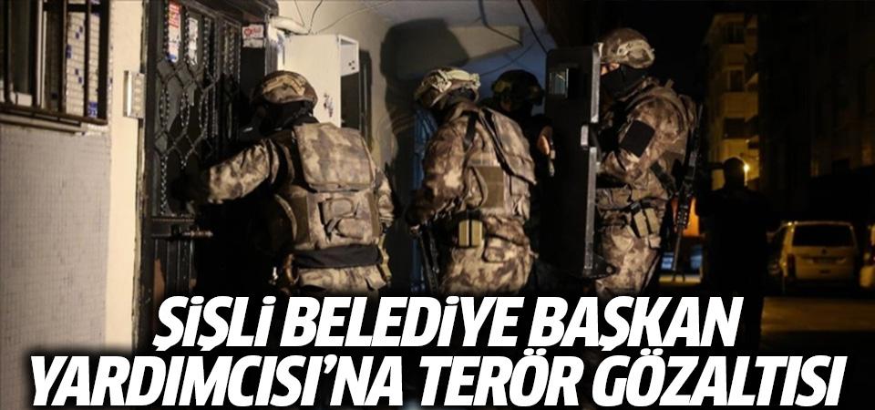 Şişli Belediye Başkan Yardımcısı'na 'terör' gözaltısı