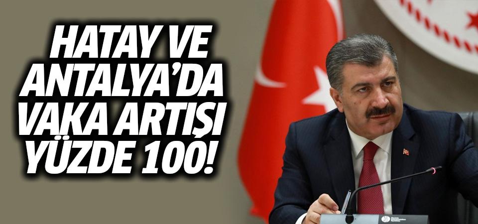 Sağlık Bakanı Koca: Hatay ve Antalya'da vaka artışı yüzde 100
