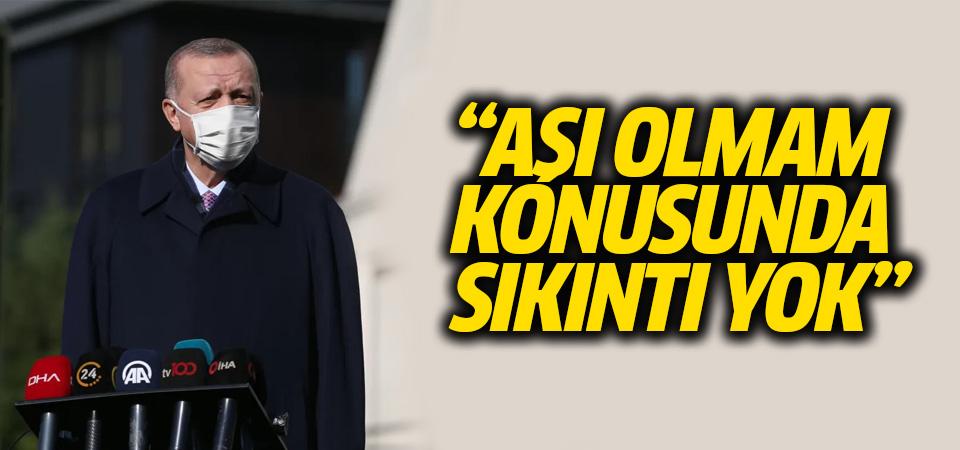 Erdoğan: Aşı olmam konusunda bir sıkıntı yok