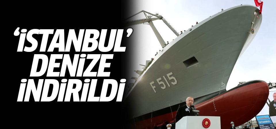 Milli fırkateynimiz 'İstanbul' denize indirildi