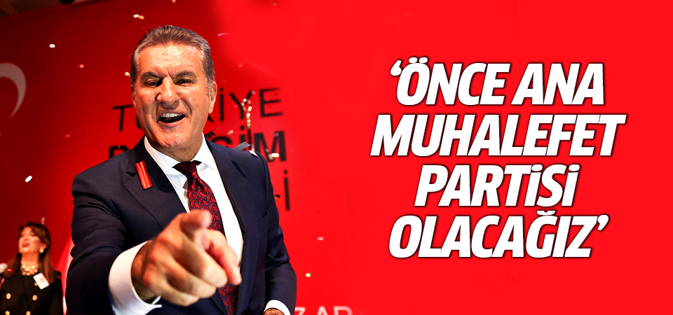 Mustafa Sarıgül: Ana muhalefet partisi olacağız